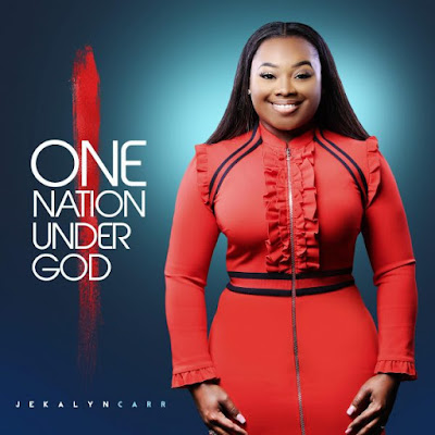 Jekalyn Carr One Nation Under God