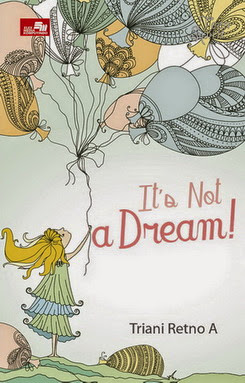 resensi novel It's Not A Dream by Triani Retno A