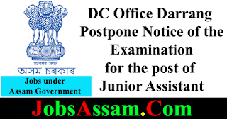 DC Office Darrang Postpone Notice of the Examination for the post of Junior Assistant