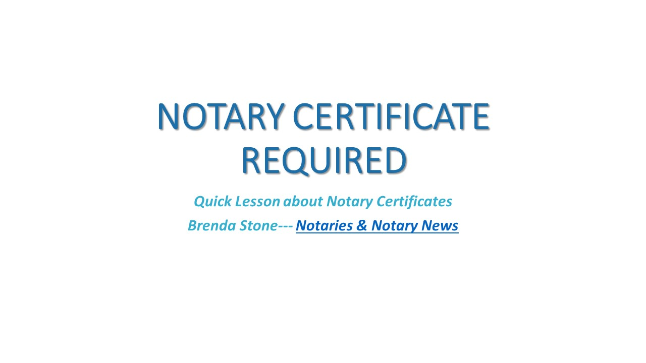 Notarial Certificates Are Required Notaries And Notary News