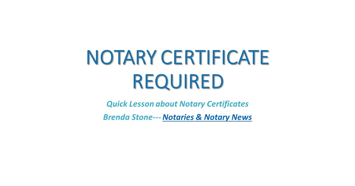 Notaries And Notary News Notarial Certificates Are Required