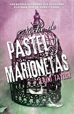 OFF TOPIC : LIBRO - Noche de pastel y marionetas Laini Taylor | NOVELA JUVENIL de Hija de humo y hueso (Alfaguara - Septiembre 2016) Edición papel & digital ebook kindle Comprar en Amazon España