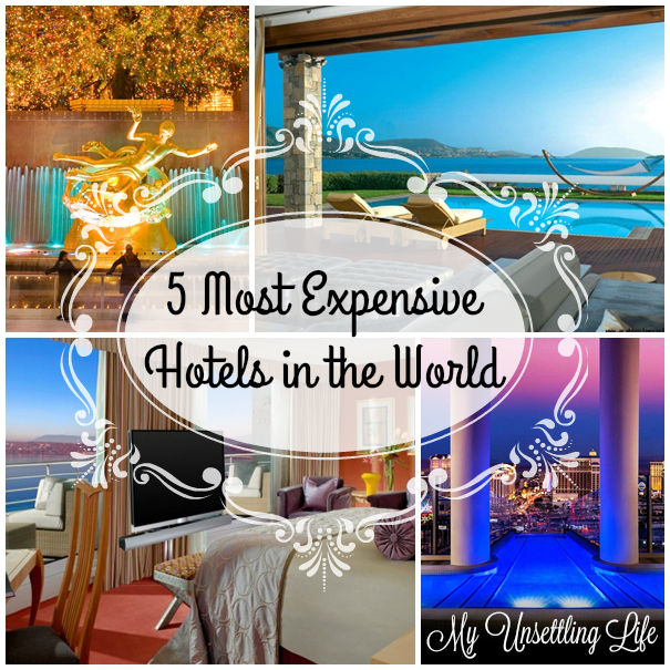 My unsettling life 5 most expensive hotels in the world for Most expensive hotel in the world