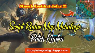 Script Radar Map Mobalogic (Tanpa Hapus File) Terbaru Patch Khufra Mobile Legends: bang Bang