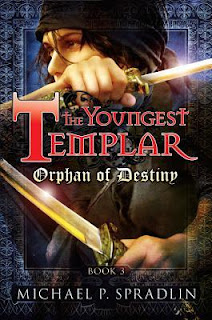 The Youngest Templar: Orphan of Destiny by Michael P. Spradlin