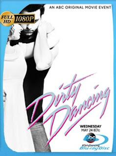 Dirty Dancing (2017) HD [1080p] Latino [GoogleDrive] SilvestreHD