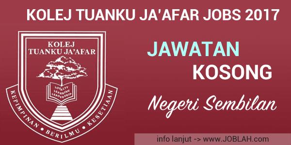 Kolej Tuanku Ja'afar Vacancy 2017