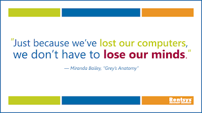 """Just because we've lost our computers, we don't have to lose our minds."" -- Miranda Bailey, ""Grey's Anatomy"""