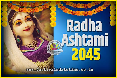 2045 Radha Astami Pooja Date and Time, 2045 Radha Astami Calendar