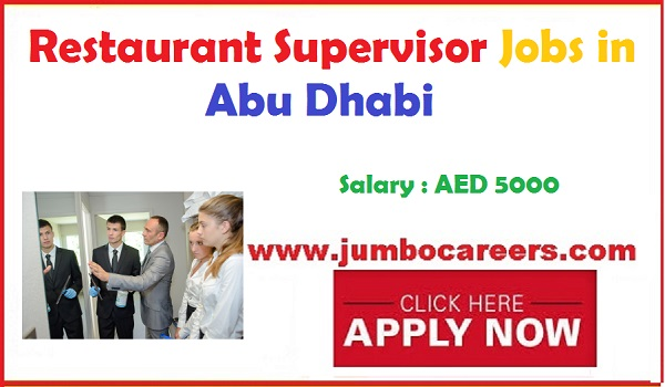 Floor supervisor jobs in Dubai, Restaurant supervisor jobs descriptions,