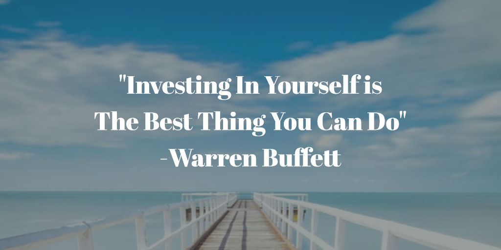 Investing in Yourself is the Best Thing You Can Do - Warren Buffett: Life Coaching in Springfield, IL