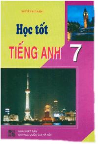 Học Tốt Tiếng Anh 7 - Nguyễn Xuân Hải