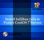 install-fail2ban-jails-to-protect-centos-7-servers