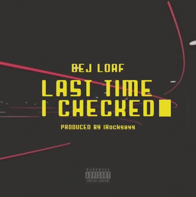Foreign Music: DeJ Loaf - Last Time I Checked (Mp3 Download)