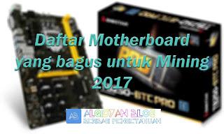 Daftar Motherboard yang bagus untuk Mining 2017