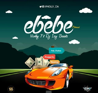 Nolly ft Dj Izy Beatz - Ebebe (Eternal)