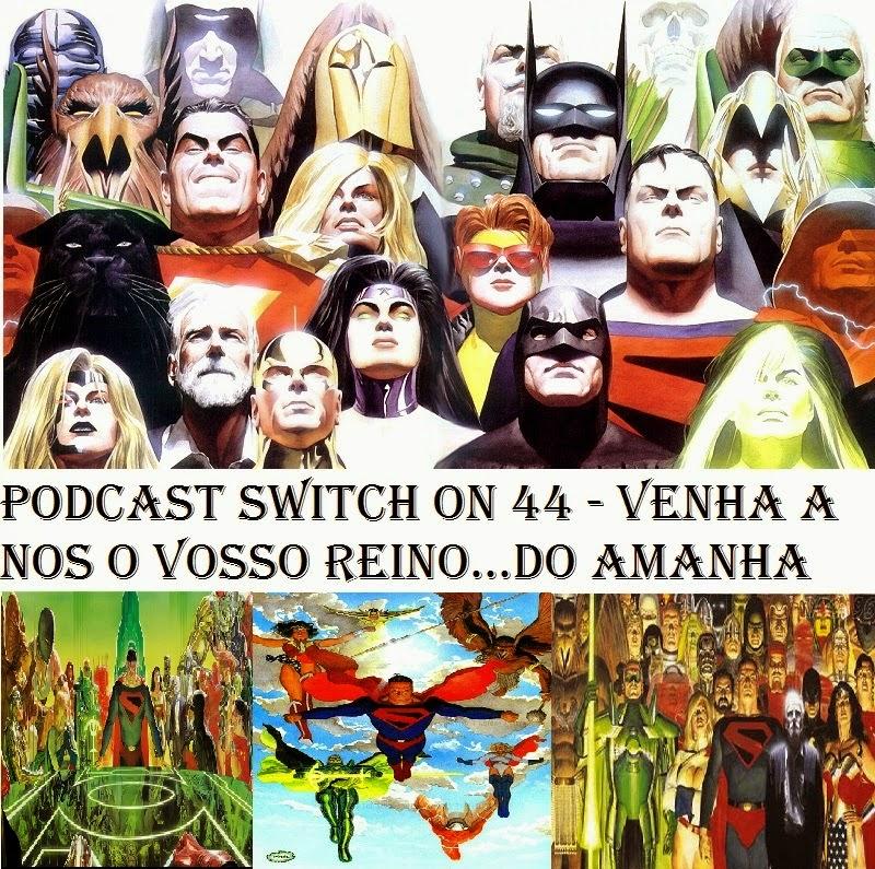 http://interruptornerd.blogspot.com.br/2015/03/podcast-switch-on-44-venha-nos-o-vosso.html