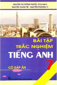Bài Tập Trắc Nghiệm Tiếng Anh 7 Có Đáp Án - Nguyễn Thị Tường Phước