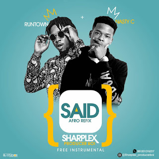 Sharplex - 'Said' (Nasty C & Runtown Afro Refix) Free Beat