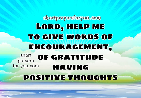 Short prayer with christian image, Help me Lord, positive thinking, give words of encouragement, free christian quotes by Mery Bracho