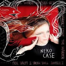 Neko Case - The Worse Things Get - cover art