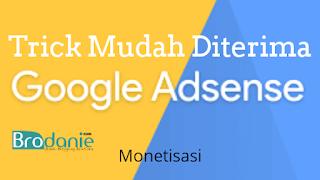 Trik Agar Cepat Diterima Google Adsense