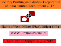 Security Printing and Minting Corporation of India Limited Recruitment 2017-Officer (F&A), Officer (HR)