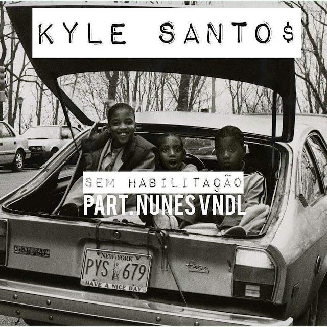 """Ouça o single de estréia de Kyle Santo$ - """"Sem Habilitação"""" !"""