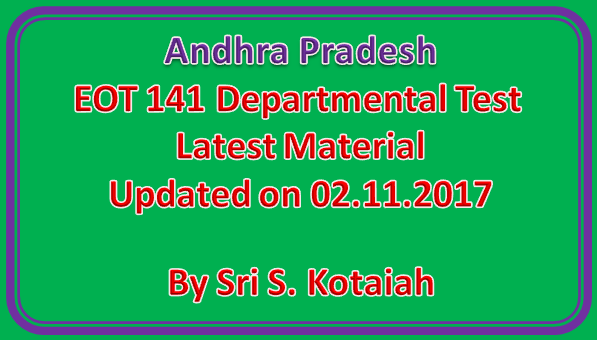 AP EOT 141 Departmental Test Latest Material Updated on 02.11.2017