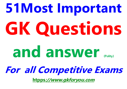 51 Most Important General Knowledge Questions and answer-1