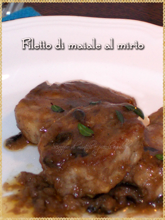 Filetto di maiale al mirto