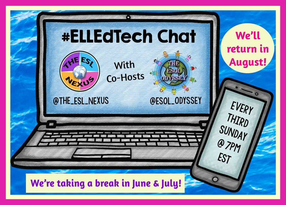 The #ELLEdTech chat is taking a vacation & will resume on August 20th | The ESL Nexus