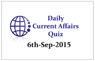 Current Affairs Quiz- 6th September 2015
