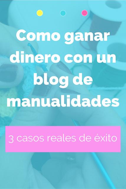 como ganar dinero con tu blog de manualidades