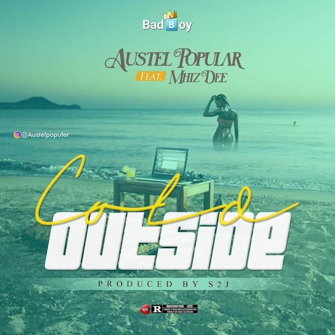 Austel Popular Ft. Mhiz Dee - 'Cold Outside'