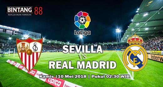 Prediksi Sevilla Vs Real Madrid 10 Mei 2018