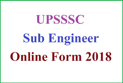 UPSSSC Sub Engineer Online Form 2018