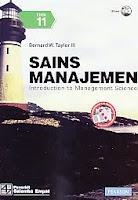 Judul Buku : Sains Manajemen – Introduction to Management Science Dilengkapi dengan CD Book Pengarang : Bernard W. Taylor III Penerbit : Salemba Empat