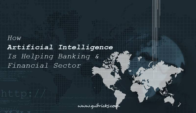 Artificial Intelligence Is Helping Banking & Financial Sector