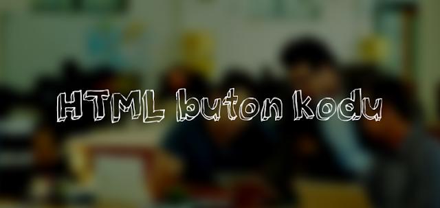 Basit kodlarla HTML'de buton yapmak