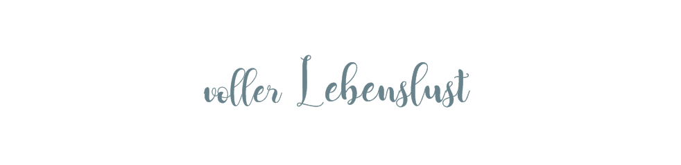 voller Lebenslust | Blog