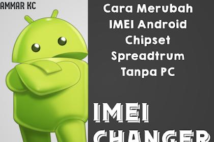 Cara Merubah IMEI Android Chipset Spreadtrum Tanpa PC