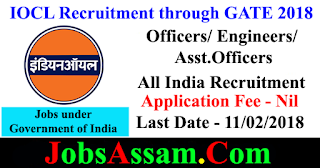IOCL Recruitment of Officers/ Engineers/ Asst.Officers through GATE 2018