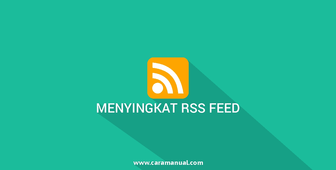 Cara Memperpendek RSS Feed Blog Agar Artikel Aman