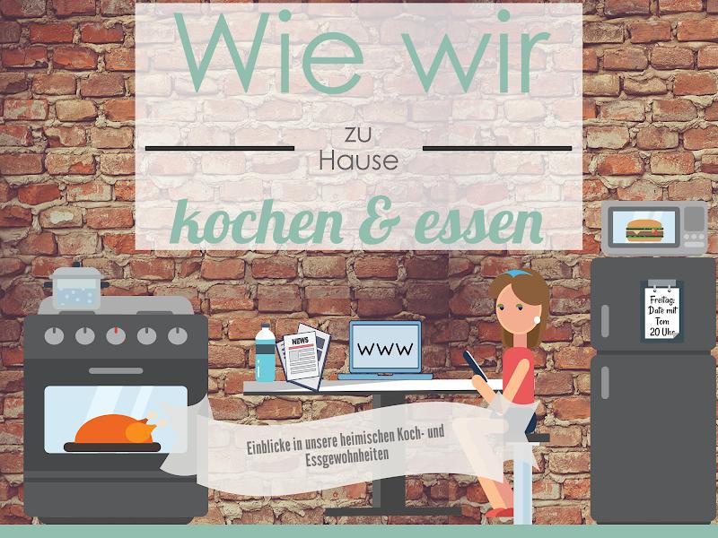Wie wir zu Hause kochen und essen