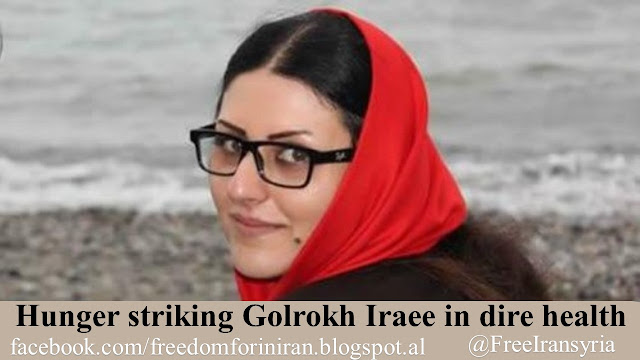 Hunger striking Golrokh Iraee in dire health