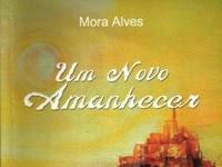 Resenha Nacional Um Novo Amanhecer -  Mora Alves