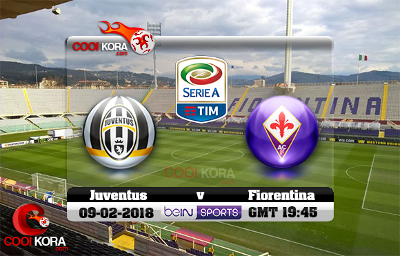 مشاهدة مباراة فيورنتينا ويوفنتوس اليوم 9-2-2018 في الدوري الإيطالي