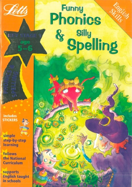 Funny Phonics & Silly Spelling. Age 5-6