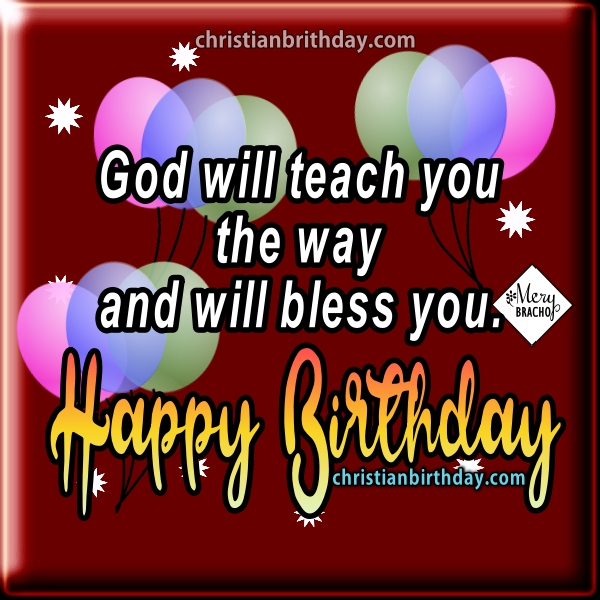 Happy birthday images with beautiful birthday messages, phrases of motivation for birthday. Christian birthday images by Mery Bracho.